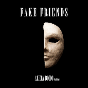 Alicia Bocio - Fake Friends